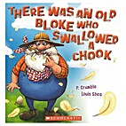 There was an old bloke who swallowed a chook…