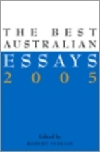 The Best Australian Essays 2005 by Robert…