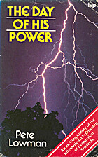 The Day of His Power: A History of the…