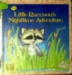 Little Raccoon's Nighttime Adventure by…