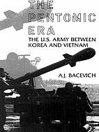 The pentomic era : the US Army between Korea…