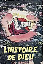 L'Histoire de Dieu en Images by Pierre…