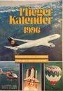 Flieger-Kalender 1996. Internationales Jahrbuch der Luft- und Raumfahrt -