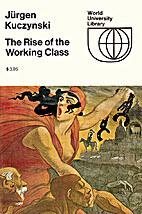 The Rise of the Working Class by Jürgen…