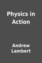 Physics in Action by Andrew Lambert