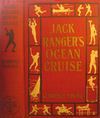 Jack Ranger's Ocean Cruise by Clarence Young