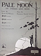 Pale Moon, an Indian Love Song by Jesse G.…