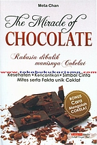 The Miracle of Chocolate : Rahasia dibalik…