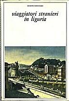 Viaggiatori stranieri in Liguria by Venanzio…