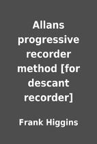 Allans progressive recorder method [for…