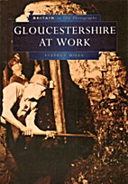Gloucestershire at Work in Old Photographs…