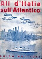 Ali d'Italia sull'Atlantico by Guido…