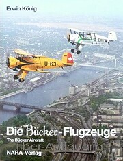 Die Bucker-Flugzeuge =: The Bucker aircraft…