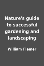Nature's guide to successful gardening and…