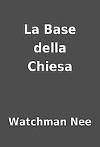 La Base della Chiesa by Watchman Nee
