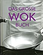 Das Große Wok-Buch by Christine…