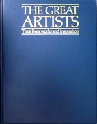 The Great Artists - Their lives, works and…