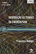 Introdução às teorias da cibercultura by…