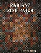 Radiant nine patch by Blanche Young