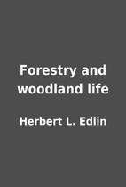 Forestry and woodland life by Herbert L.…