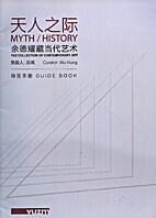 Myth / History / 天人之际 by Wu Hung
