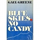 Blue Skies, No Candy by Gael Greene