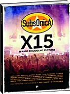 Subsonica X15 : 15 anni, 15 canzoni, 15…
