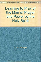 Learning to Pray of the Man of Prayer and…