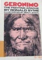 Geronimo, the Fighting Apache by Ronald Syme