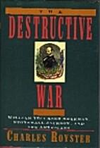 The Destructive War: William Tecumseh…