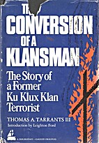 The conversion of a Klansman: The story of a…
