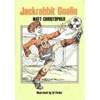 Jackrabbit Goalie by Matt Christopher