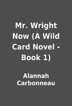Mr. Wright Now (A Wild Card Novel - Book 1)…