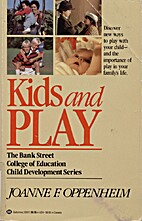 Kids and Play by Joanne F. Oppenheim