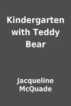 Kindergarten with Teddy Bear by Jacqueline…