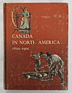 Canada in North America, 1800-1901 by George…