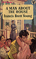 Man About the House by Francis Brett Young
