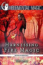 Harnessing Fire Magic (Witchy Elementals)…