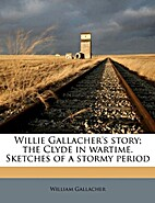 Willie Gallacher's Story; The Clyde in…