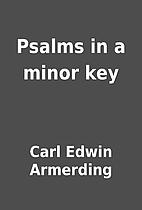 Psalms in a minor key by Carl Edwin…