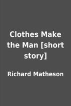 Clothes Make the Man [short story] by…