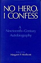No hero, I confess : a nineteenth-century…
