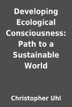 Developing Ecological Consciousness: Path to…