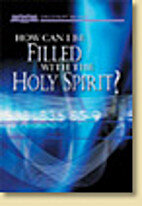 How Can I Be Filled with the Holy Spirit?…