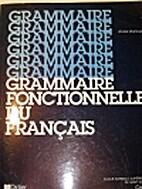 La grammaire fonctionnelle du français by…