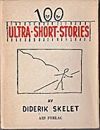 100 Ultra-Short-Stories by Diderik Skelet