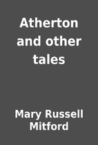 Atherton and other tales by Mary Russell…