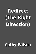 Redirect (The Right Direction) by Cathy…