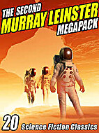 The Second Murray Leinster Megapack: 20…