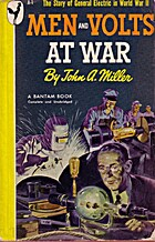 Men and Volts at War by John A. Miller